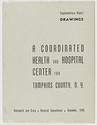 Click to select: Supplementary Report: Drawings. Coordinated Health and Hospital Center for Tompkins County, N. Y.